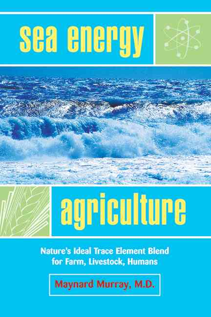 Sea Energy Agriculture By Murray Maynard, M.D.